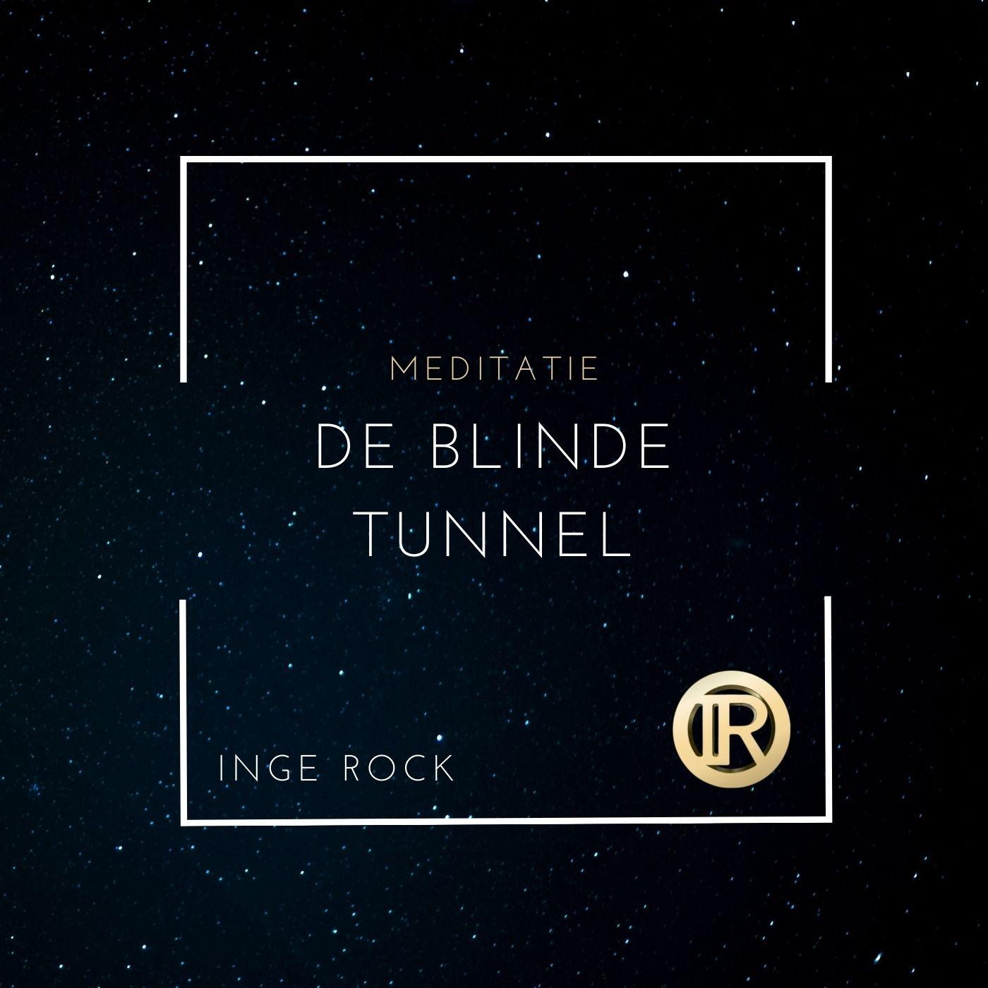 Meditatie - de blinde tunnel